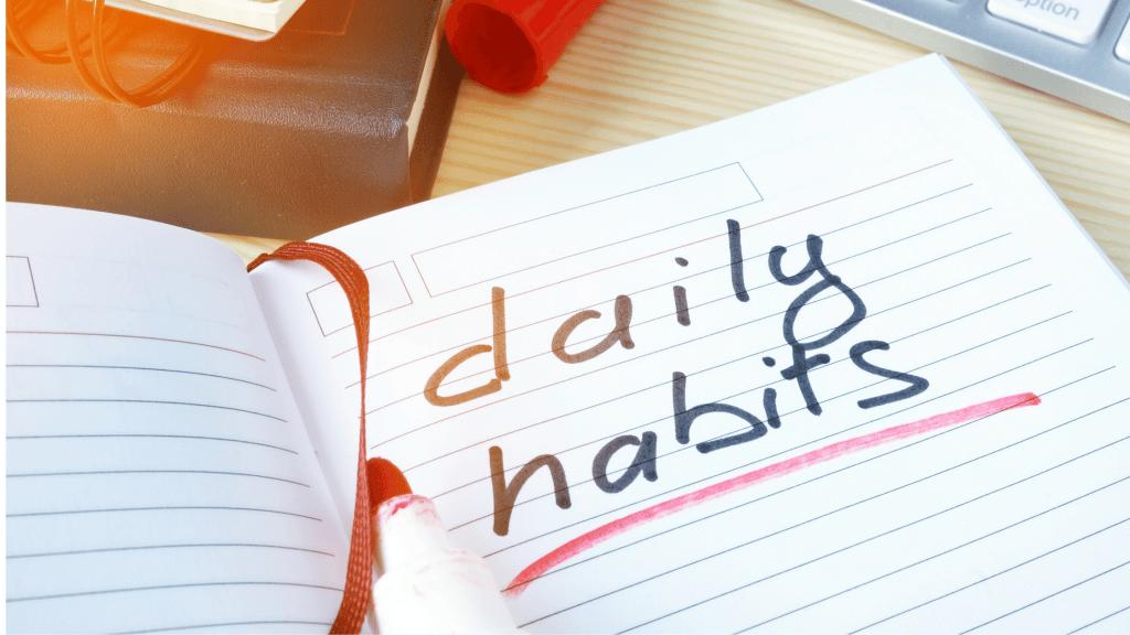 Create good habits